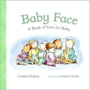Baby Face by Cynthia Rylant and Diane Goode