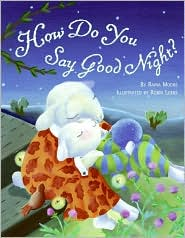 How Do You Say Goodnight by Raina Moore