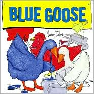 The Blue Goose by Nancy Tafuri