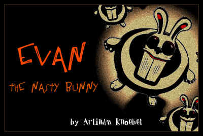Evan, The Nasty Bunny
