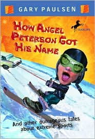 How Angel Peterson Got His Name by Gary Paulsen
