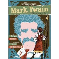 The Extraordinary Mark Twain (According to Susy) by Barbara Kerley