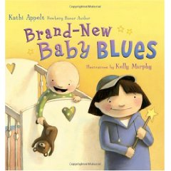 Brand-new Baby Blues by Kathi Appelt and Kelly Murphy