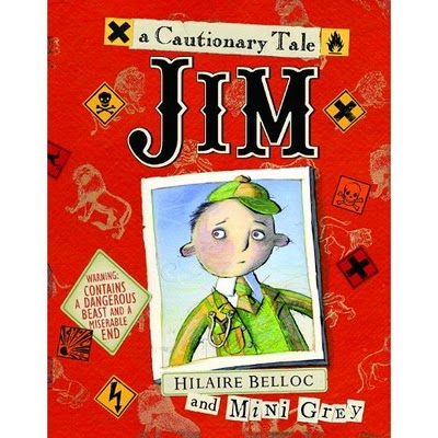 Jim, A Cautionary Tale illustrated by Mini Grey