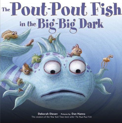 The Pout-Pout Fish In The Big, Big Dark by Debbie Diesen