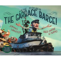 Here Comes The Garbage Barge by Jonah Winter and Red Nose Studio