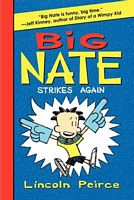 Big Nate Strikes Again by Lincoln Pierce