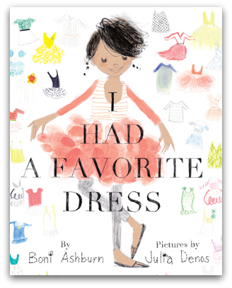 I Had A Favorite Dress by Boni Ashburn and Julia Denos
